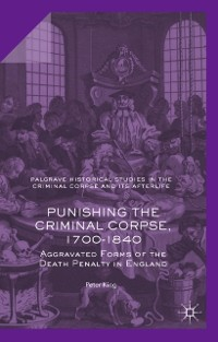 Cover Punishing the Criminal Corpse, 1700-1840