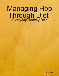 Cover Managing Hbp Through Diet : Everyday Healthy Diet