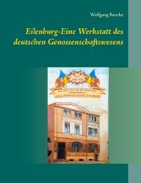 Cover Eilenburg-Eine Werkstatt des deutschen Genossenschaftswesens