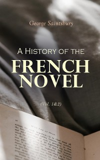 Cover A History of the French Novel (Vol. 1&2)