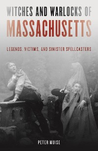 Cover Witches and Warlocks of Massachusetts
