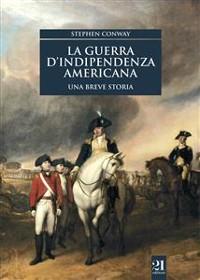 Cover La guerra d'indipendenza americana. Una breve storia