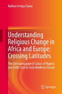 Cover Understanding Religious Change in Africa and Europe: Crossing Latitudes