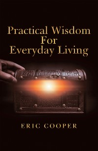 Cover Practical Wisdom for Everyday Living