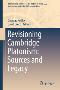 Cover Revisioning Cambridge Platonism: Sources and Legacy