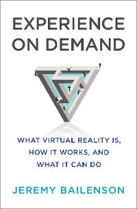 Cover Experience on Demand: What Virtual Reality Is, How It Works, and What It Can Do