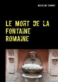 Cover Le Mort de la Fontaine Romaine