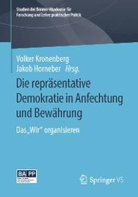 Cover Die repräsentative Demokratie in Anfechtung und Bewährung