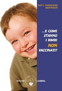 Cover ...E come stanno i bimbi non vaccinati?