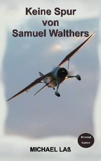 Cover Keine Spur von Samuel Walthers