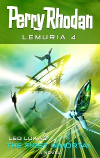 Cover Perry Rhodan Lemuria 4: The First Immortal