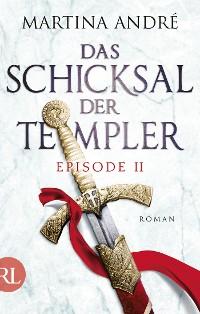 Cover Das Schicksal der Templer - Episode II