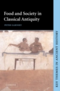 Cover Food and Society in Classical Antiquity