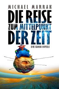 Cover Die Reise zum Mittelpunkt der Zeit