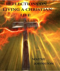 Cover Reflections On Living A Christian Life