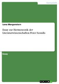 Cover Essay zur Hermeneutik der Literaturwissenschaften Peter Szondis