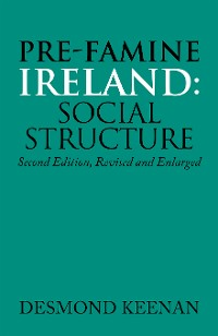 Cover Pre-Famine Ireland: Social Structure