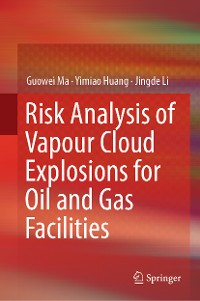 Cover Risk Analysis of Vapour Cloud Explosions for Oil and Gas Facilities