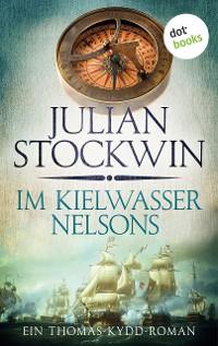 Cover Im Kielwasser Nelsons: Ein Thomas-Kydd-Roman - Band 6