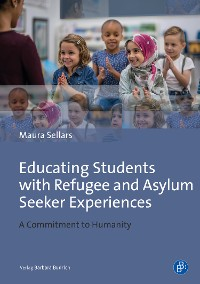 Cover Educating Students with Refugee and Asylum Seeker Experiences