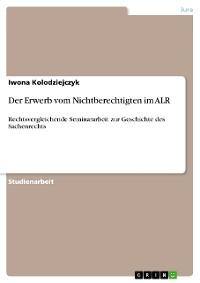 Cover Der Erwerb vom Nichtberechtigten im ALR