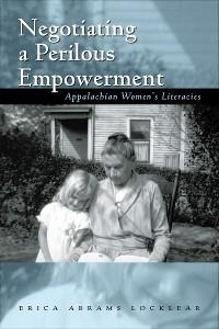 Cover Negotiating a Perilous Empowerment