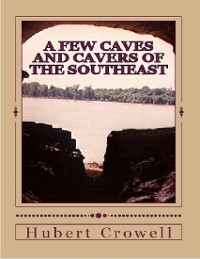 Cover A Few Caves and Cavers of the Southeast