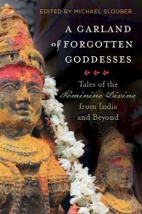 Cover A Garland of Forgotten Goddesses