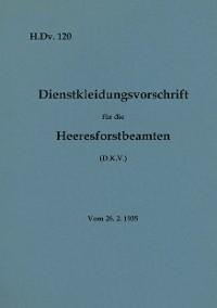 Cover H.Dv. 120 Dienstkleidungsvorschrift für die Heeresforstbeamten