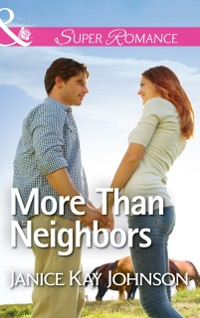 Cover More Than Neighbors (Mills & Boon Superromance)