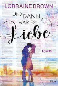 Cover Und dann war es Liebe
