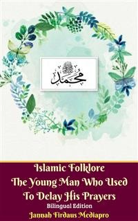 Cover Islamic Folklore The Young Man Who Used To Delay His Prayers Bilingual Edition