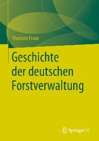 Cover Geschichte der deutschen Forstverwaltung