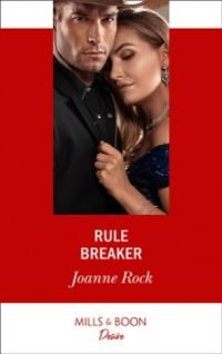 Cover Rule Breaker (Mills & Boon Desire) (Dynasties: Mesa Falls, Book 3)