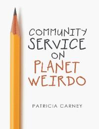 Cover Community Service On Planet Weirdo