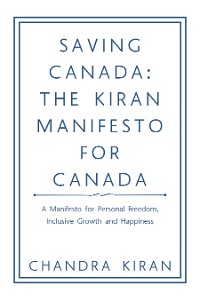 Cover Saving Canada: the Kiran Manifesto for Canada