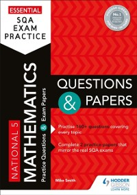 Cover Essential SQA Exam Practice: National 5 Mathematics Questions and Papers
