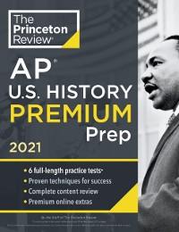 Cover Princeton Review AP U.S. History Premium Prep, 2021