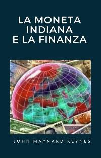 Cover La moneta indiana e la finanza (tradotto)