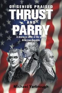 Cover Of Genius Praised: Thrust and Parry