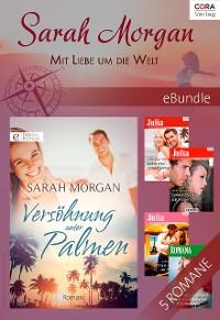 Cover Sarah Morgan - Mit Liebe um die Welt
