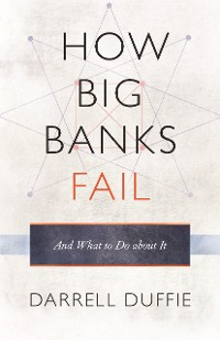 Cover How Big Banks Fail and What to Do about It