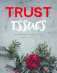 Cover Trust Issues: A Journey of Trusting Past Understanding