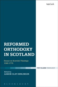 Cover Reformed Orthodoxy in Scotland