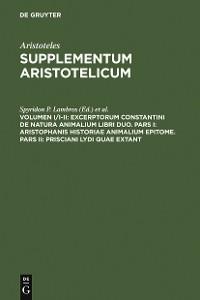 Cover Excerptorum Constantini de natura animalium libri duo. Pars I: Aristophanis historiae animalium epitome. Pars II: Prisciani Lydi quae extant