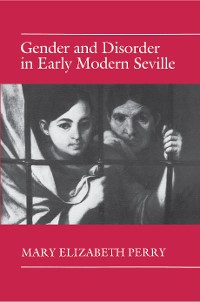 Cover Gender and Disorder in Early Modern Seville