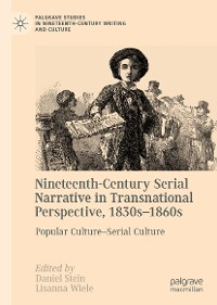 Cover Nineteenth-Century Serial Narrative in Transnational Perspective, 1830s−1860s