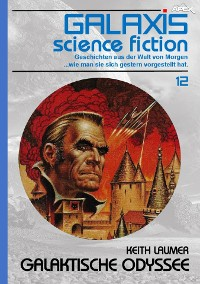 Cover GALAXIS SCIENCE FICTION, Band 12: GALAKTISCHE ODYSSEE