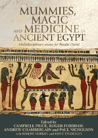 Cover Mummies, magic and medicine in ancient Egypt