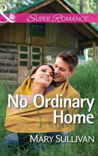 Cover No Ordinary Home (Mills & Boon Superromance)